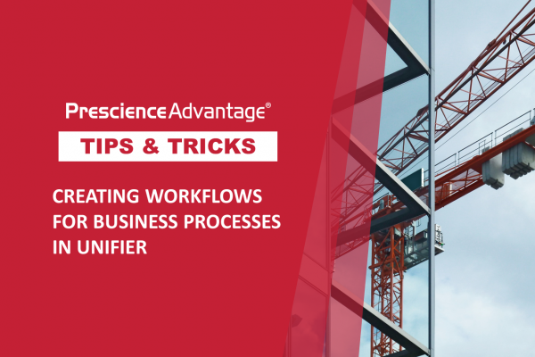 CREATING WORKFLOWS FOR BUSINESS PROCESSES IN UNIFIER – PRIMAVERA TIPS AND TRICKS: TIP 53