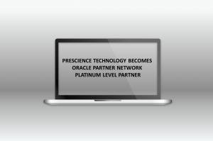 PRESCIENCE TECHNOLOGY BECOMES ORACLE PARTNER NETWORK PLATINUM LEVEL PARTNER